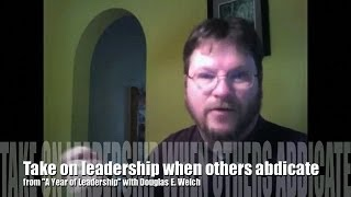 "Take leadership when others abdicate from ""A Year of Leadership"""