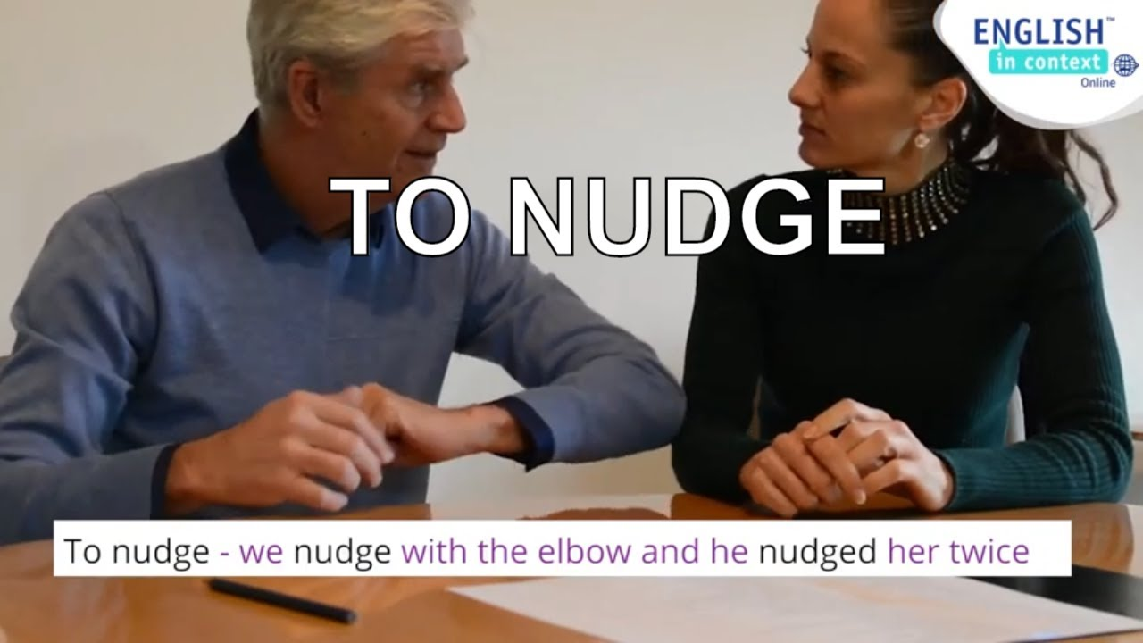 How do we use the verb 'to nudge'?