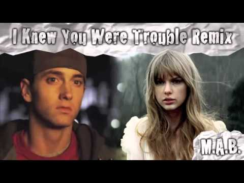 Eminem ft Taylor Swift   I Knew You Were Trouble Remix