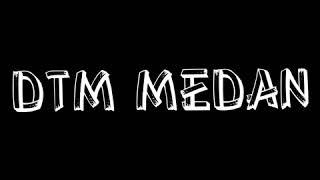 DTM MEDAN V.2 (เพลงดนซ์มันๆ ミックスมั) - Breakbeat Mixtape 2019