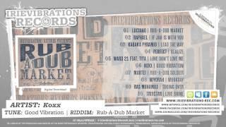 Koxx - Good Vibration (Rub-A-Dub Market Riddim)