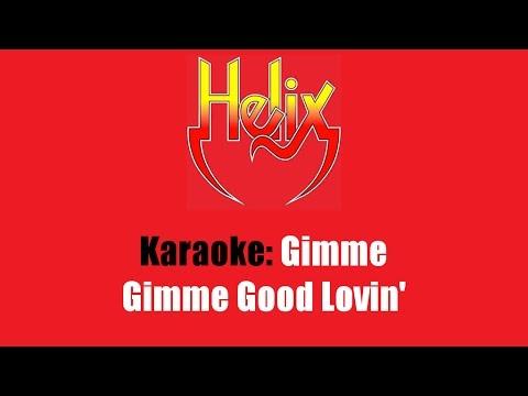 Karaoke: Helix / Gimme Gimme Good Lovin'