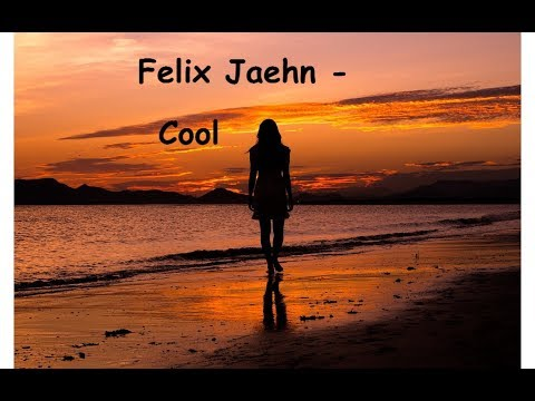 FELIX JAEHN - COOL (lyrics)