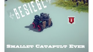 ❤ The smallest catapult in Besiege - cute  ❤
