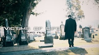 Victims of Life - Short Film