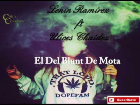 El Del Blunt De Mota - Lenin Ramírez Ft Ulices Chaidez (corridos 2017)