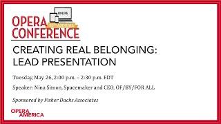 Creating Real Belonging: Lead Presentation by Nina Simon
