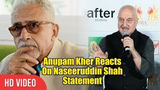 Anupam Kher Reaction on Naseeruddin shah Statement On Him | The Accidental Prime Minister