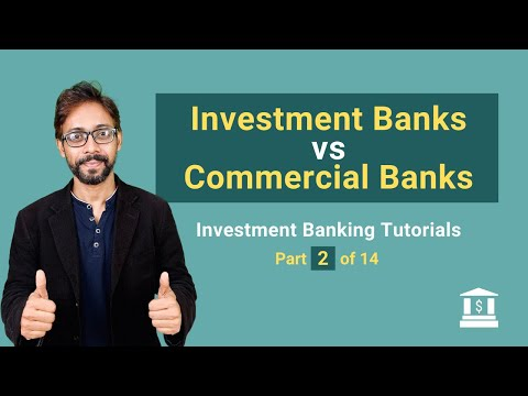 2. Investment Banks vs Commercial Banks (Retail)
