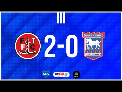 Fleetwood Town Ipswich Goals And Highlights