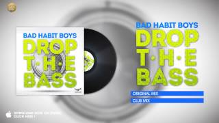Bad Habit Boys - Drop The Bass (Club Mix)