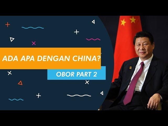Ada apa dengan china: OBOR part 2