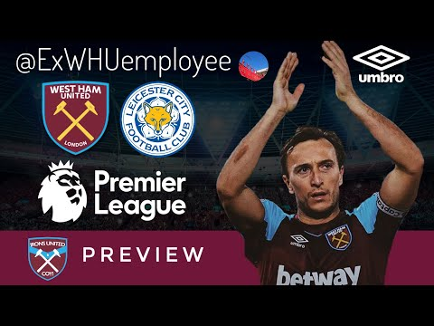 West Ham United v Leicester City Match Preview | ExWHUemployee | Irons United