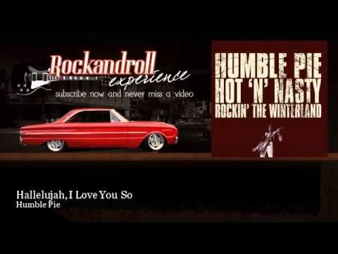 Humble Pie - Hallelujah, I Love You So - Rock N Roll Experience
