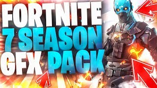 FORTNITE 7 SEASON GFX PACK - DOWNLOAD !!!