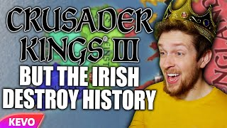 Crusader Kings 3 but the Irish destroy history