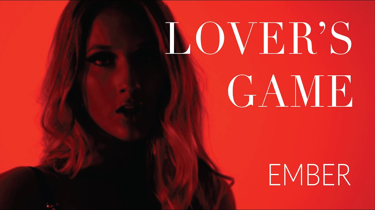 Lover's Game EMBER official music video