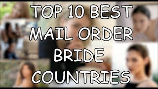 TOP 10 COUNTRIES FOR MAIL ORDER BRIDES 2017
