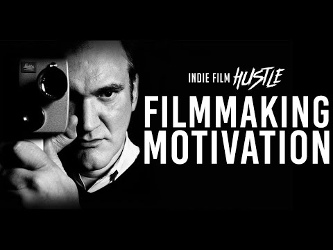 Filmmaking Motivation - What Do You Want...