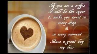 Let me wish you a sweet good morning : GOOD MORNING QUOTES / GREETINGS/ WISHES