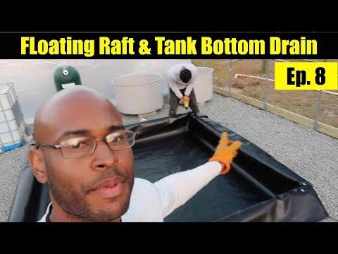 Floating Raft,  Bottom Drain Problems, and Adding Gravel Floors | The Aquaponics God Ep. 8