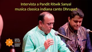 Induismo e Arte - Intervista a Pandit Ritwik Sanyal - canto indiano Dhrupad - 2a parte