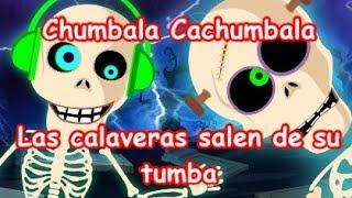 Chumbala Cachumbala LETRA Las calaveras salen de su tumba thumbnail