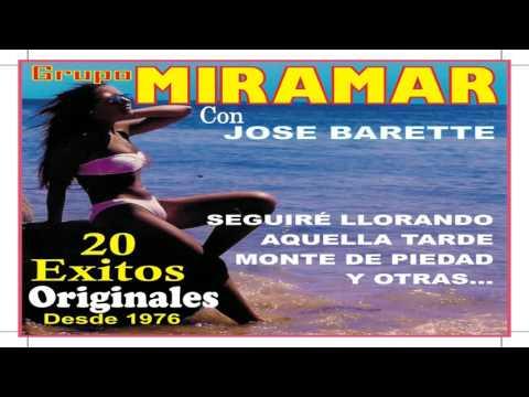 ♫♫♫Grupo Miramar==20 EXITOS♫♫♫ (VOZ JOSE BARETTE)