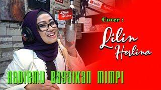 Download LILIN HERLINA - HADIRMU BAGAI MIMPI ( Cover )