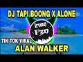 Dj Tapi Boong X Alone Tik Tok Remix Terbaru  Aaajik Remix  Mp3 - Mp4 Download