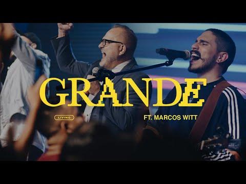 LIVING – GRANDE (A Dios El Padre) (Letra) FT. MARCOS WITT