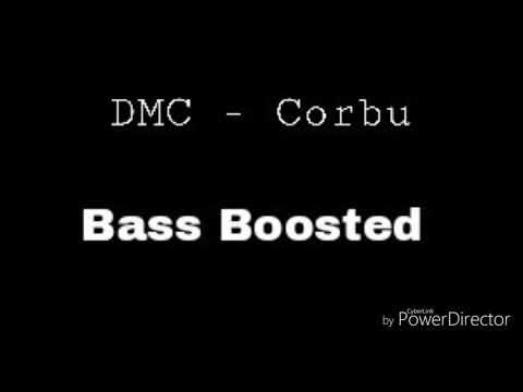DMC - Corbu ( Bass Boosted )