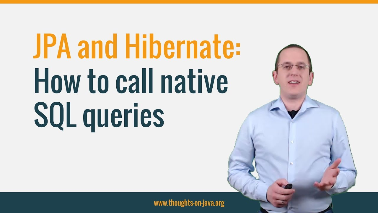 Native Queries - How to call native SQL queries with JPA & Hibernate
