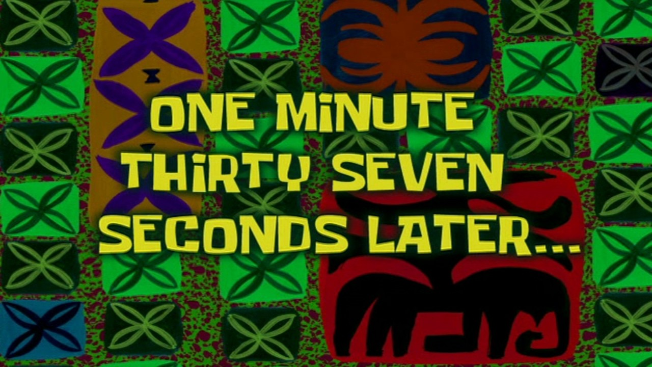One minute thirty seven seconds later spongebob time card 40