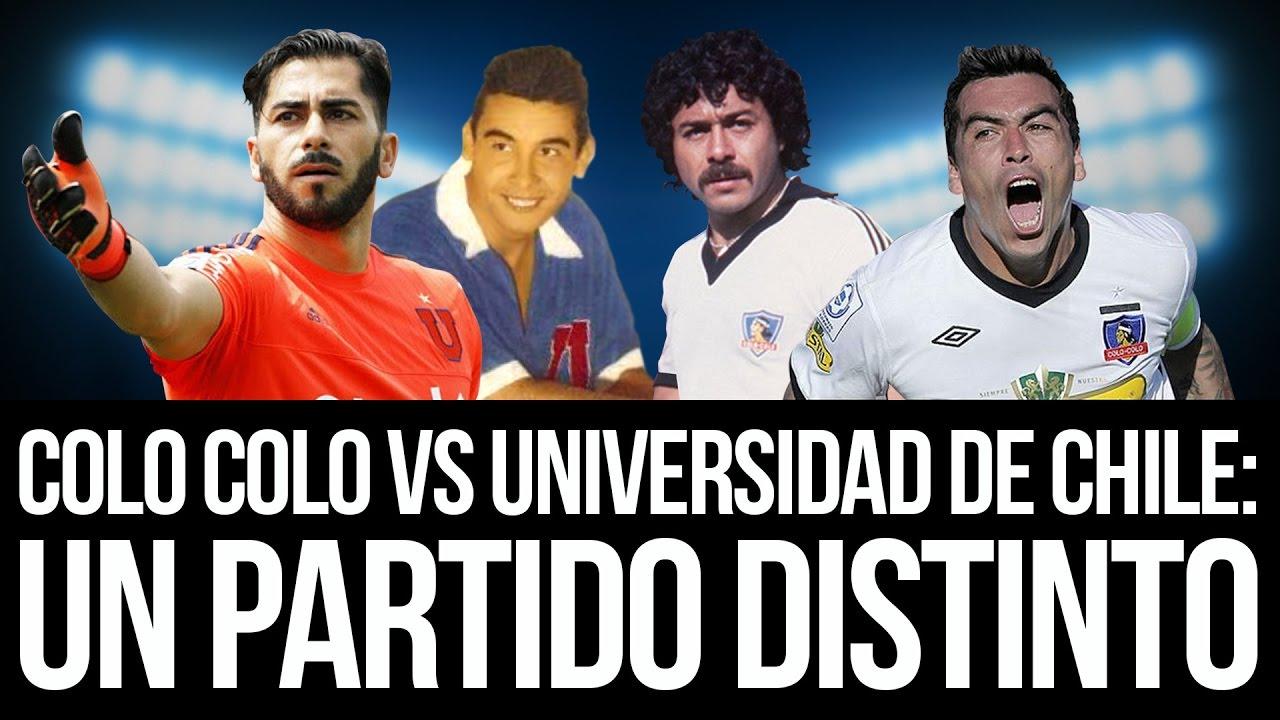 Colo Colo Vs Universidad De Chile Un Partido Distinto