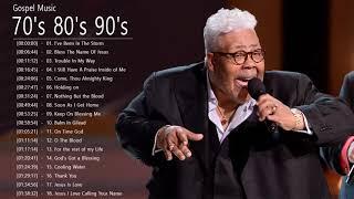 70's 80's Early 90's Gospel Songs || Best 70's 80's Early 90's Gospel Songs Of All Time - black gospel music 1970