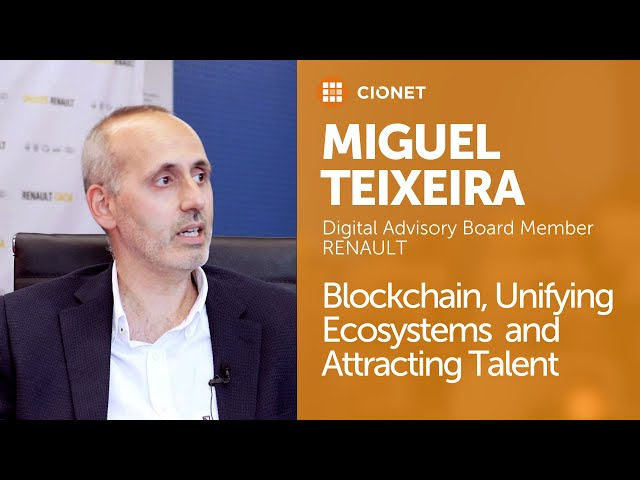 Miguel Teixeira, Renault Europe – Blockchain, Unifying Ecosystems and Attracting Talent