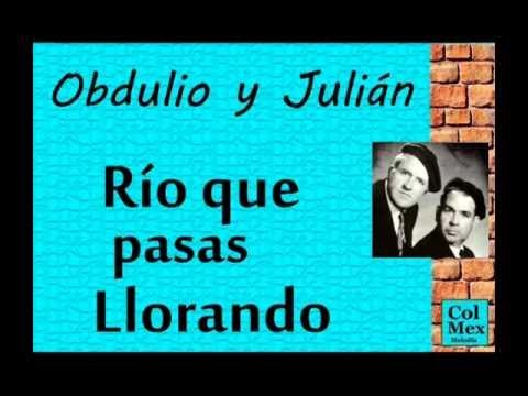 Obdulio y Julián:   Río que Pasas Llorando.