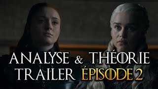 Analyse & Théorie Trailer Episode 2 Game of Thrones Saison 8