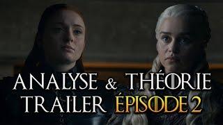 Analyse & Théorie Trailer Episode 2 Game of Thrones Saison 8