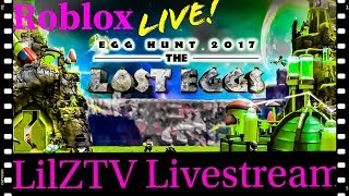 Roblox Egg Hunt | LilZTV #Roblox #Livestream w/ Wildflowers!