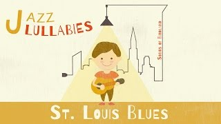 St. Louis Blues - Jazz for babies - Bedtime music