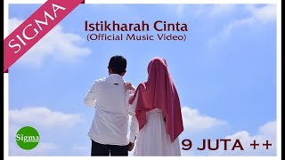 ISTIKHARAH CINTA - SIGMA (Official Music Video)