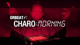 [beatmaker] ORBEAT #1 : CHARO MORNING