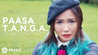 Repeat youtube video Yeng Constantino - Paasa T.A.N.G.A. (Official Music Video)