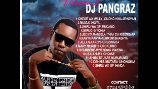 Kikuyu Gospel mix 2018 vol 2 By Dj pangraz