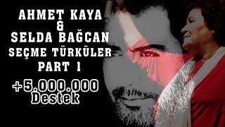 Ahmet Kaya  Selda Bağcan - Seçme Parçalar (Part 1)
