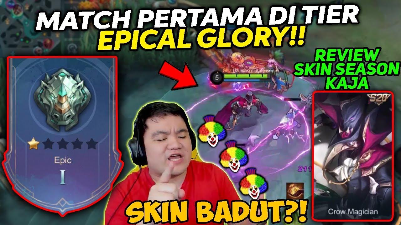 MATCH PERTAMA DI TIER EPIC + REVIEW SKIN SEASON KAJA TERBARU! SKIN BADUT?! - Mobile Legends