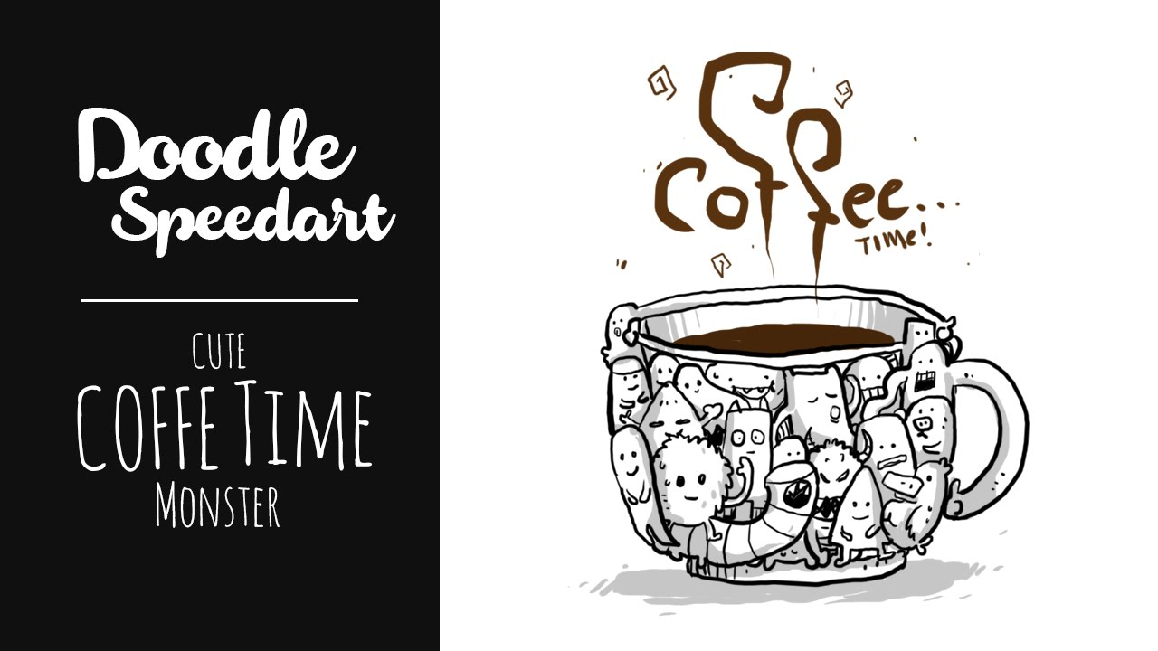 doodle art 3 coffe time time monster coffee youtube