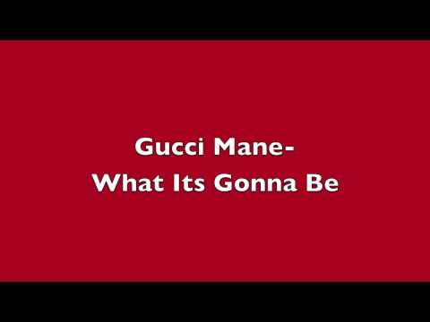 gucci-mane-what-its-gonna-be